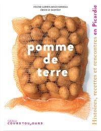 Pomme de terre : histoires, recettes et rencontres en Picardie