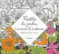 Recettes du jardin à cuisiner & à colorier : pendant qu'elles cuisent