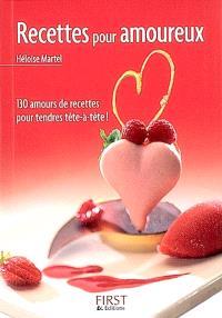 Recettes pour amoureux : 130 amours de recettes pour tendres tête-à-tête !