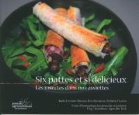 Six pattes et délicieux : les insectes dans nos assiettes