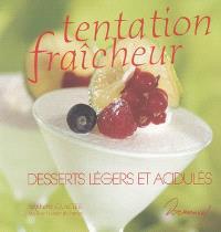 Tentation fraîcheur : desserts légers et acidulés