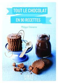 Tout le chocolat en 90 recettes