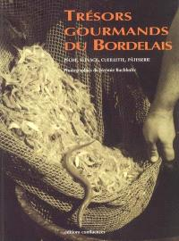 Trésors gourmands du Bordelais : pêche, élevage, cueillette, pâtisserie
