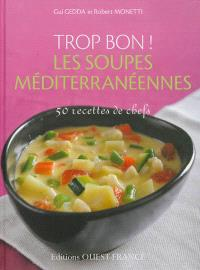 Trop bon ! Les soupes méditerranéennes