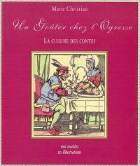 Un goûter chez l'ogresse : la cuisine des contes