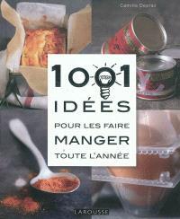 1.001 idées pour les faire manger toute l'année
