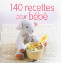 140 recettes pour bébé