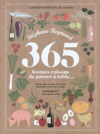 365 bonnes raisons de passer à table : almanach perpétuel de cuisine