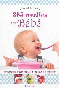 365 recettes pour bébé : de 4 mois à 3 ans