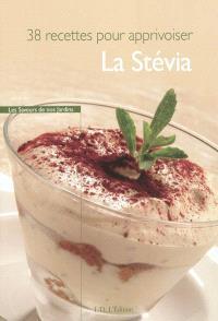 38 recettes pour apprivoiser la stévia