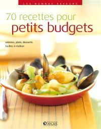 70 recettes pour petits budgets : entrées, plats, desserts faciles à réaliser