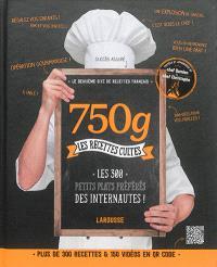 750 g : les recettes cultes : les 300 petits plats préférés des internautes !