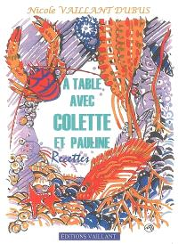 A table avec Colette et Pauline : recettes