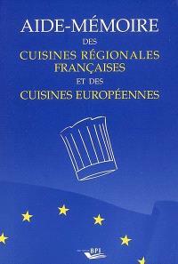 Aide-mémoire des cuisines régionales françaises et des cuisines européennes