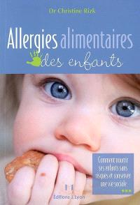 Allergies alimentaires des enfants : comment nourrir ses enfants sans risques et conserver une vie sociale
