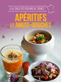 Apéritifs et amuse-bouches : 49 recettes de maisons d'hôtes qui cultivent l'art de vivre à la française aux quatre coins de France