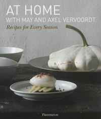 At home with May and Axel Vervoordt : recipes for every season