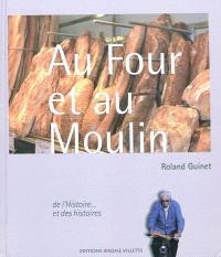 Au four et au moulin : de l'histoire... et des histoires