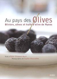 Au pays des olives : oliviers, olives et huiles d'olive de Nyons