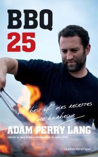 BBQ 25  : le best of des recettes de barbecue