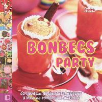 Bonbecs party : 60 recettes de desserts originaux à base de bonbons et de sucreries