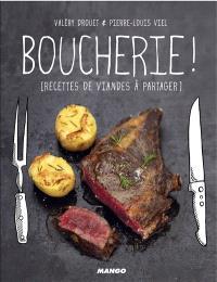 Boucherie ! : recettes de viandes à partager