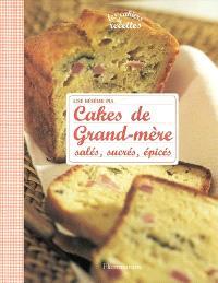 Cakes de grand-mère : salés, sucrés, épicés