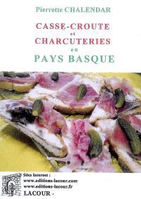 Casse-croûte et charcuteries en Pays basque
