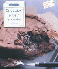 Chocolat mania : gurmandises ultra...