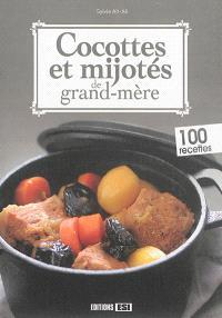 Cocottes et mijotés de grand-mère : 100 recettes