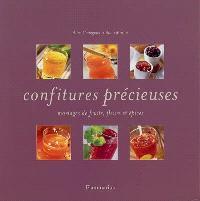 Confitures précieuses : mariages de fruits, fleurs et épices