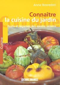Connaître la cuisine du jardin : fruits et légumes des quatre saisons