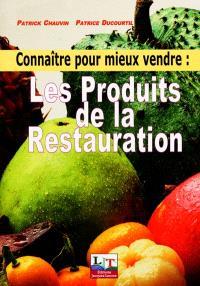 Connaître pour mieux vendre : les produits de la restauration