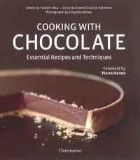 Cooking with chocolate : essential recipes and techniques