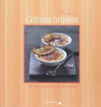Crèmes brûlées : 30 recettes classiques et inattendues