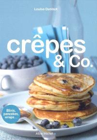 Crêpes & Co. : blinis, pancakes, wraps...