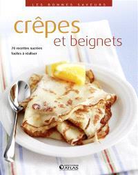 Crêpes et beignets : 80 recettes sucrées et salées