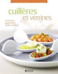 Cuillères et verrines : 70 recettes gourmandes, faciles à réaliser