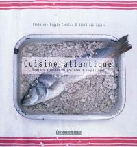 Cuisine atlantique : recettes exquises de poissons & coquillages