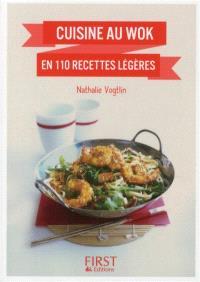 Cuisine au wok en 110 recettes légères