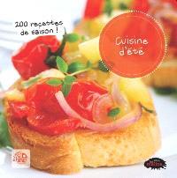Cuisine d'été  : 200 recettes de saison!