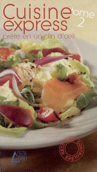 Cuisine express : prête en un clin d'oeil. Volume 2