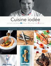 Cuisine iodée : poissons, coquillages & crustacés