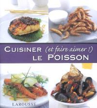 Cuisiner (et faire aimer !) le poisson