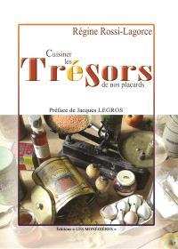 Cuisiner les trésors de nos placards : histoire et recettes