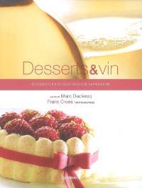Desserts & vin : desserts créatifs des étoiles de la pâtisserie