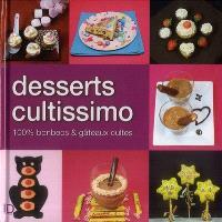 Desserts cultissimo : 100% bonbecs & gâteaux cultes