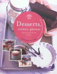 Desserts, crèmes, gâteaux : desserts aux fruits, tartes...