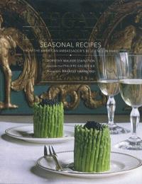 Elegant entertaining : seasonal recipes from the american ambassador's residence in Paris