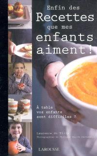 Enfin des recettes que mes enfants aiment !